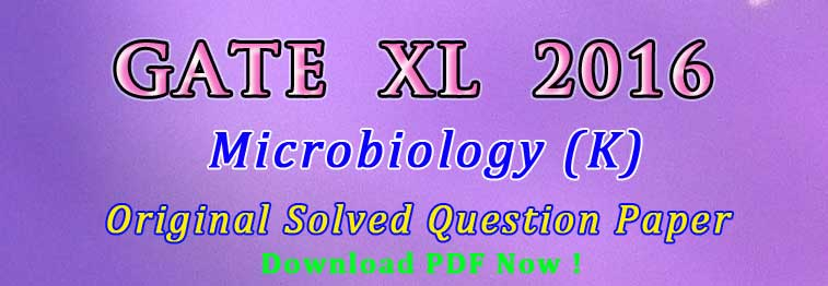 Microbiology GATE XL 2016 Solved Questions PDF