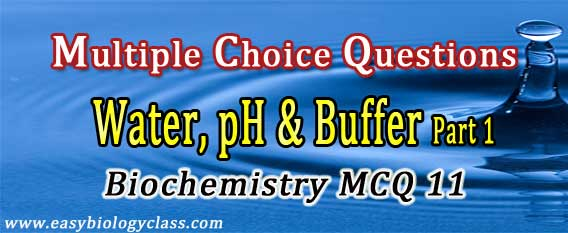 MCQ on Water: Physical & Chemical Properties + Key | easybiologyclass