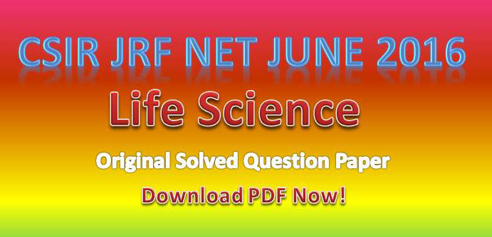 CSIR NET June 2016 Question Paper Solved PDF | easybiologyclass