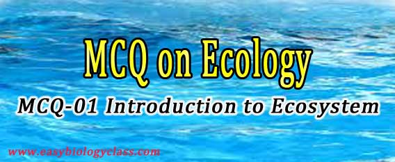 MCQ on Ecology & Ecosystem Test Questions | easybiologyclass