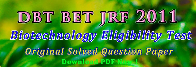 Biotech JRF by DBT BET 2011 Exam