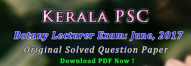 Kerala PSC Botany Assistant Professor Question Paper June 2017