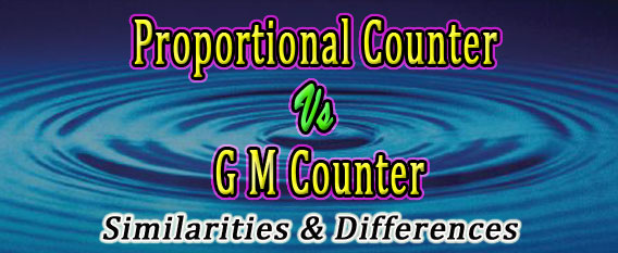 GM Counter vs Proportional Counter