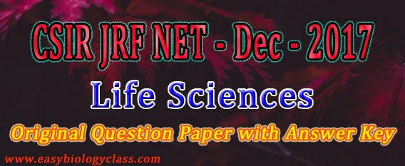 NET Life Science Dec 2017 Solved Paper + Answer Key