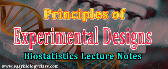 Experimental Designs in Statistics: Short Notes | easybiologyclass