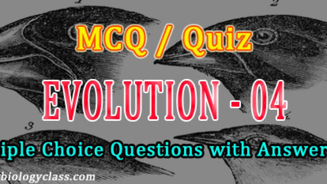 MCQ on Evolution with Answer Key | easybiologyclass
