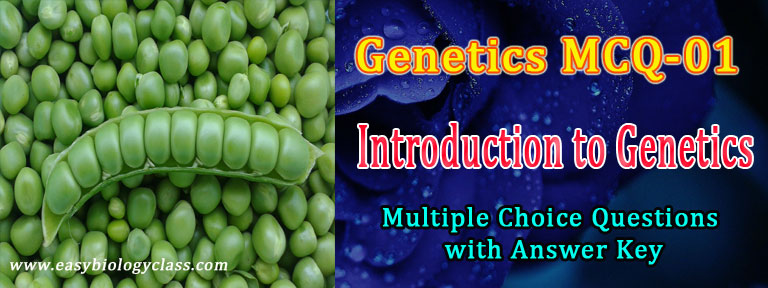 Genetics Quiz (MCQ) with Answer Key | easybiologyclass