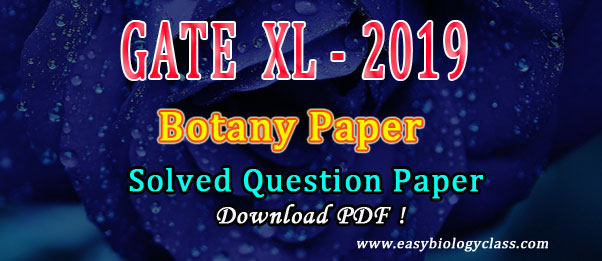 GATE XL 2019 Botany Solved Question Paper | easybiologyclass